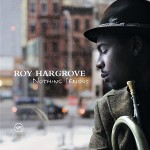 roy-hargrove-nothing-serious